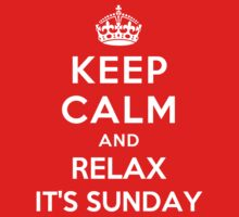 KEEP CALM AND RELAX IT'S SUNDAY Kids Clothes