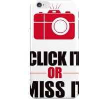 Click it or Miss it iPhone Case/Skin
