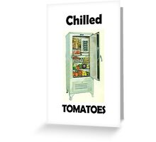 Chilled Tomatoes Greeting Card