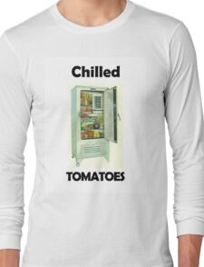 Chilled Tomatoes Long Sleeve T-Shirt