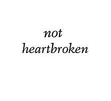 not heartbroken by dizzlwt