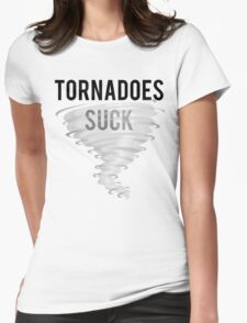 Tornadoes Suck Stormy Weather Womens Fitted T-Shirt