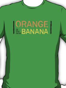 Orange is the New Banana, Text. T-Shirt