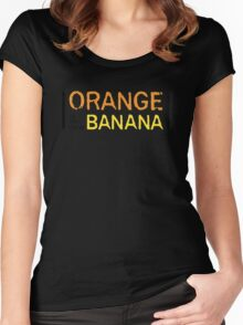 Orange is the New Banana, Text. Women's Fitted Scoop T-Shirt