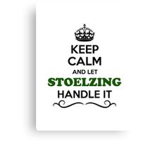 Keep Calm and Let STOELZING Handle it Canvas Print