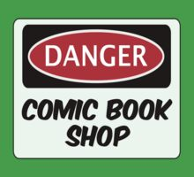 COMIC BOOK SHOP, FUNNY FAKE SAFETY DANGER SIGN  Baby Tee