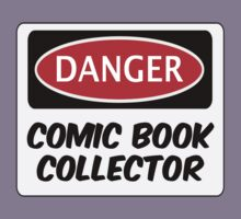 COMIC BOOK COLLECTOR, FUNNY FAKE SAFETY DANGER SIGN  Kids Tee