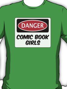 COMIC BOOK GIRLS, FUNNY FAKE SAFETY DANGER SIGN  T-Shirt