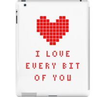 I love every bit of you iPad Case/Skin
