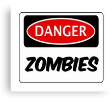 DANGER ZOMBIES FUNNY FAKE SAFETY DANGER SIGN Canvas Print