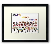 Believe in your dreams Framed Print