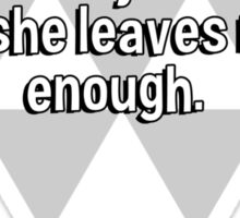 I don't care if my wife leaves me...just so long as she leaves me enough. Sticker