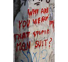 Stupid Man Suit Photographic Print