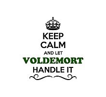 Keep Calm and Let VOLDEMORT Handle it Photographic Print