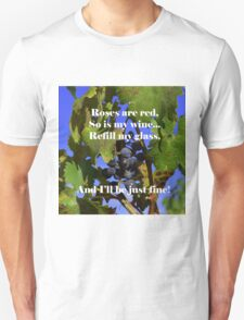 For the Wino in all of us  T-Shirt