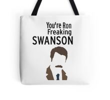 You're Ron Freaking SWANSON Tote Bag
