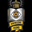 """KNOWLEDGE IS KING"" by rtcustoms"