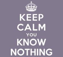 KEEP CALM YOU KNOW NOTHING Kids Clothes