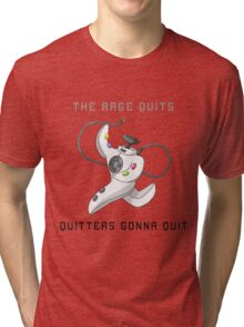 Quitters Gonna Quit T-Shirt Tri-blend T-Shirt