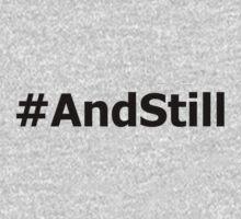#AndStill by nyah14