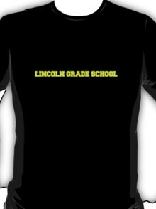 LINCOLN GRADE SCHOOL T-Shirt