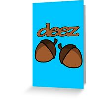 Funny deez nuts geek funny nerd Greeting Card