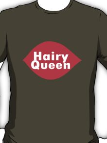 Hairy queen parody logo geek funny nerd T-Shirt