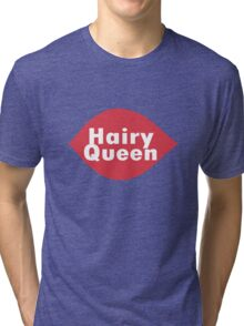 Hairy queen parody logo geek funny nerd Tri-blend T-Shirt