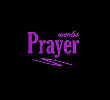 Prayer Works #2 by don thomas