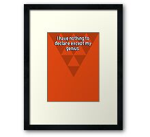 I have nothing to declare except my genius. Framed Print