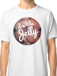 Don't be Jelly jellyfish hipster girly trendy laptop hipster beach print Classic T-Shirt