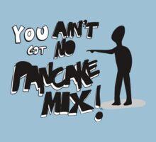 You Aint Got No Pancake Mix! - Viral Video Tshirt by bleedart