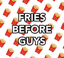 Fries Before Guys by Anna Sumi