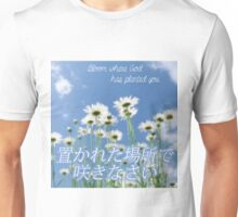 Bloom wherever you are Unisex T-Shirt