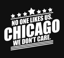 Chicago No One Likes Us We Don't Care by jephrey88