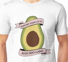 SUPPORT YOUR LOCAL AVOCADO GANG Unisex T-Shirt