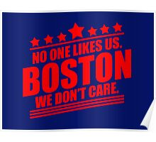 Boston No One Likes Us We Don't Care Poster