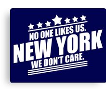 New York No One Likes Us We Don't Care Canvas Print