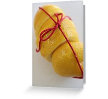 Lemon tied up with so much goodness for us all  Greeting Card