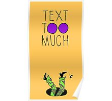 Text Too Much Poster