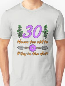 30th Birthday For Gardeners Unisex T-Shirt