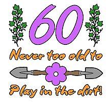 60th Birthday For Gardeners Photographic Print