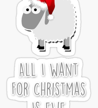 All I want for Christmas is ewe Sticker