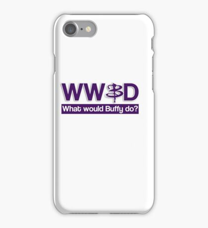 What would Buffy do? iPhone Case/Skin