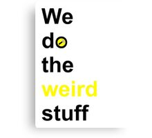 We do the weird stuff (hammer in o) Metal Print