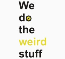We do the weird stuff (hammer in o) by Jarriet