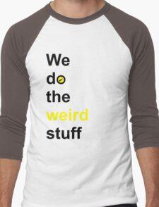 We do the weird stuff (hammer in o) Men's Baseball ¾ T-Shirt