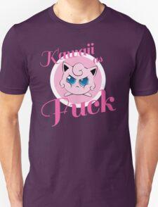 kawaii as fuck T-Shirt