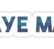 Aye Ma Sticker