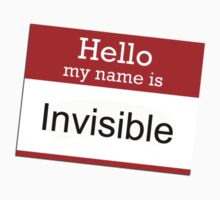 Hello my name is Invisible by red addiction